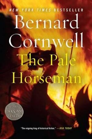 The Pale Horseman : Saxon Chronicles Series : Book 2 - Bernard Cornwell