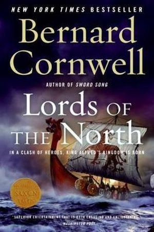 Lords of the North : Saxon Chronicles Series : Book 3 - Bernard Cornwell
