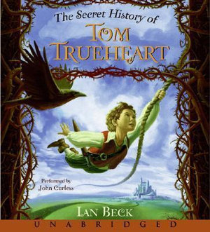 The Secret History of Tom Trueheart - Ian Beck
