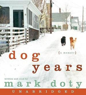 Dog Years : A Memoir - Distinguished Writer Mark Doty