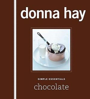 Simple Essentials Chocolate : Simple Essentials - Donna Hay