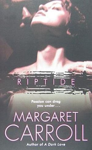 Riptide : Passion Can Drag You Under... - Margaret Carroll