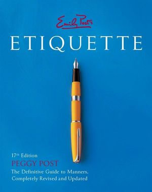Emily Post's Etiquette 17th Edition - Peggy Post