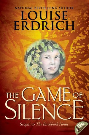 The Game of Silence : Birchbark House - Louise Erdrich