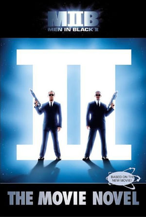 Men in Black II : The Movie Novel - Michael Teitelbaum