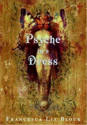 Psyche in a Dress - Francesca Lia Block