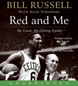 Red and Me : My Coach, My Lifelong Friend - Bill Russell