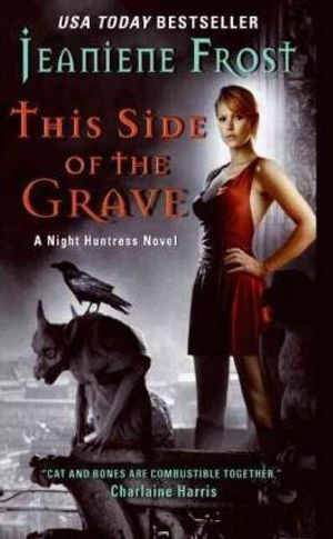 This Side of the Grave :  A Night Huntress Novel - Jeaniene Frost
