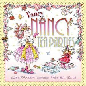 Fancy Nancy : Tea Parties - Jane O'Connor