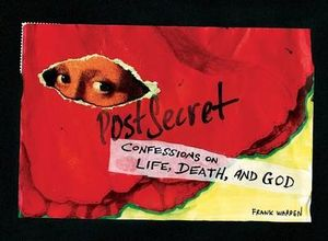 PostSecret : Confessions on Life, Death, and God - Frank Warren