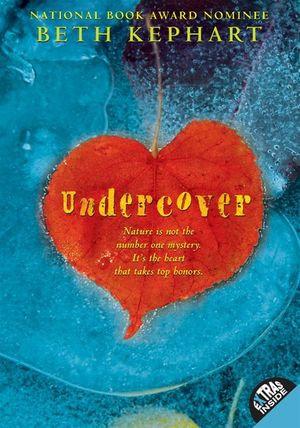 Undercover - Beth Kephart