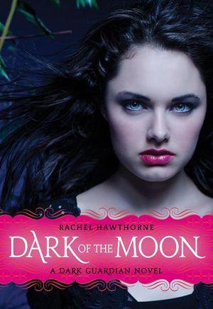 Dark Guardian #3 : Dark of the Moon - Rachel Hawthorne
