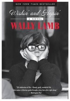 Wishin' and Hopin'  : A Novel - Wally Lamb