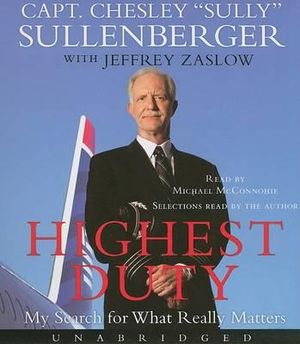 Highest Duty : My Search for What Really Matters - Captain Chesley B Sullenberger