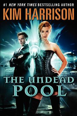 The Undead Pool : Rachel Morgan Series : Book 12 - Kim Harrison