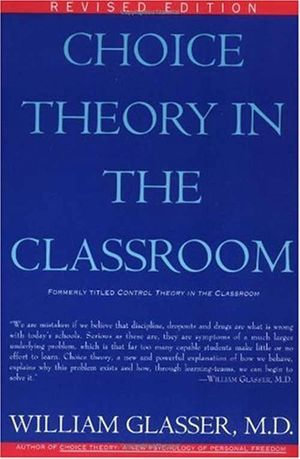 Choice Theory in the Classroom - William Glasser, M.D.