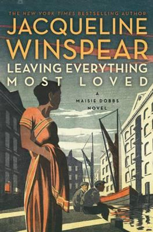Leaving Everything Most Loved : Maisie Dobbs Mysteries (Hardcover) - Jacqueline Winspear