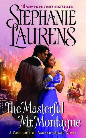 The Masterful Mr. Montague : A Casebook of Barnaby Adair Novel - Stephanie Laurens
