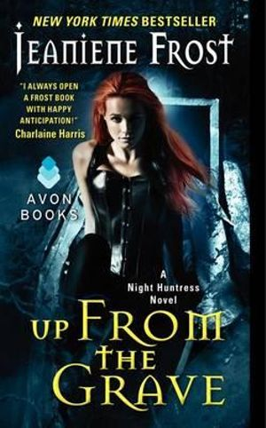 Up from the Grave : A Night Huntress Novel - Jeaniene Frost