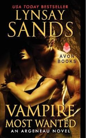 Vampire Most Wanted : An Argeneau Novel : Book 17 - Lynsay Sands