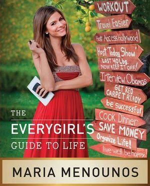 The EveryGirl's Guide to Life - Maria Menounos