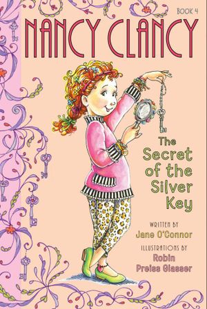 Fancy Nancy : Nancy Clancy, Secret of the Silver Key - Jane O'Connor