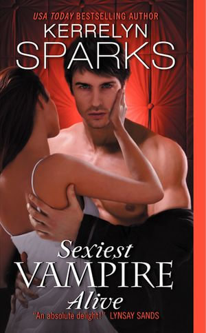 Sexiest Vampire Alive : Love at Stake - Kerrelyn Sparks