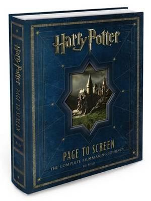 Harry Potter Page to Screen : The Complete Filmmaking Journey - Bob McCabe