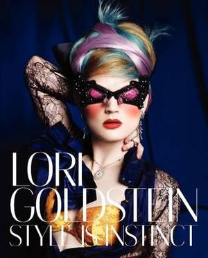 Lori Goldstein : Style is Instinct - Lori Goldstein