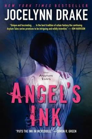 Angels Ink : The Asylum Tales - Jocelynn Drake