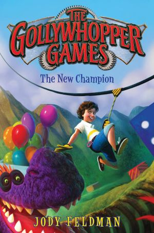 The Gollywhopper Games : The New Champion - Jody Feldman