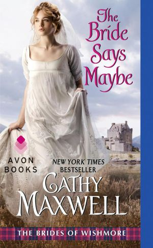 The Bride Says Maybe : The Brides of Wishmore - Cathy Maxwell
