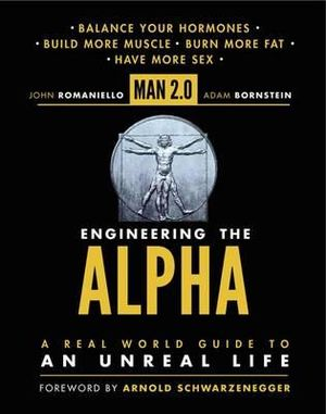 Man 2.0: Engineering the Alpha : A Real World Guide to an Unreal Life - John Romaniello