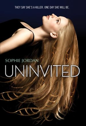Uninvited : Uninvited - Sophie Jordan