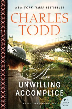 An Unwilling Accomplice : Bess Crawford Mysteries - Charles Todd