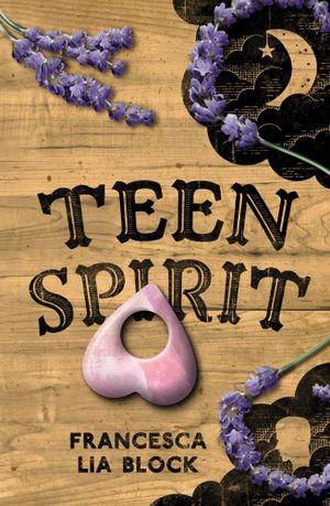 Teen Spirit - Francesca Lia Block