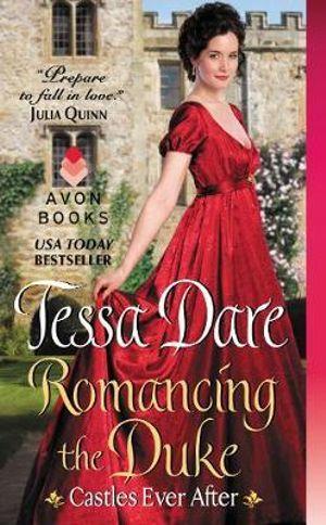 Romancing the Duke : Castles Ever After - Tessa Dare