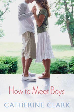 How to Meet Boys - Catherine Clark