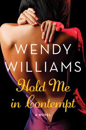 Hold Me in Contempt : A Romance - Wendy Williams