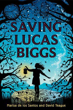 Saving Lucas Biggs - Marisa de los Santos