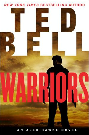 Warriors : An Alex Hawke Novel - Ted Bell