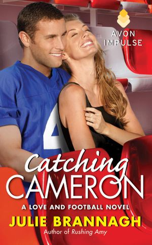 Catching Cameron : A Love and Football Novel - Julie Brannagh