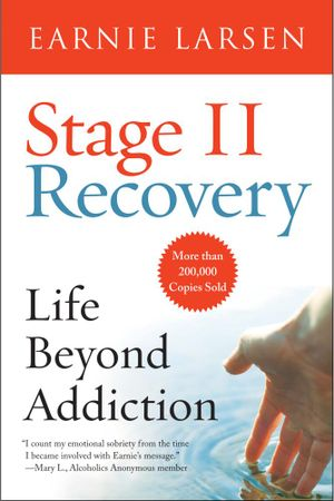 Stage II Recovery : Life Beyond Addiction - Earnie Larsen