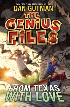 The Genius Files #4 : From Texas with Love - Dan Gutman