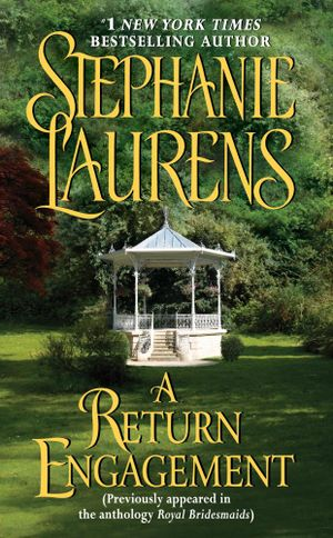 A Return Engagement : (Originally appeared in the e-book anthology ROYAL BRIDESMAIDS) - Stephanie Laurens