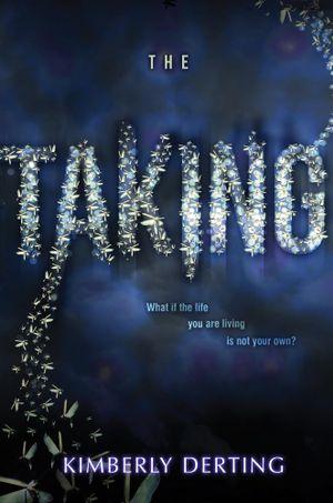 The Taking : The Taking - Kimberly Derting