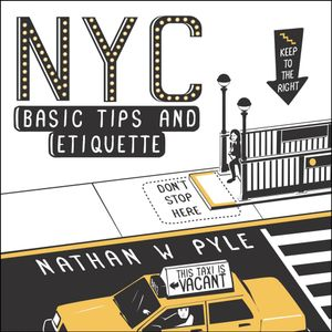 NYC Basic Tips and Etiquette - Nathan W. Pyle