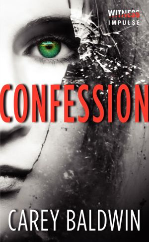 Confession - Carey Baldwin