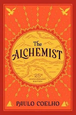 The Alchemist, 25th Anniversary : A Fable about Following Your Dream - Paulo Coelho