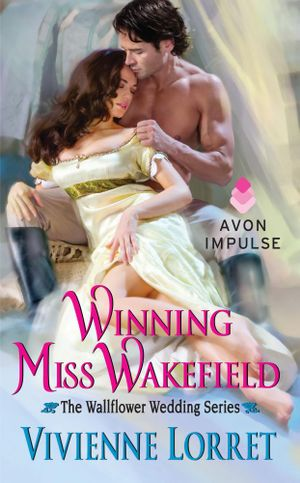Winning Miss Wakefield : The Wallflower Wedding Series - Vivienne Lorret